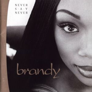 brandy-never-say-never.jpg